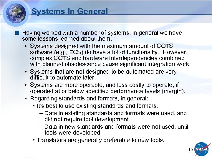 Systems In General Having worked with a number of systems, in general we have