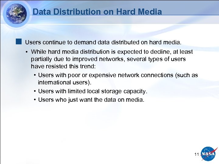 Data Distribution on Hard Media Users continue to demand data distributed on hard media.