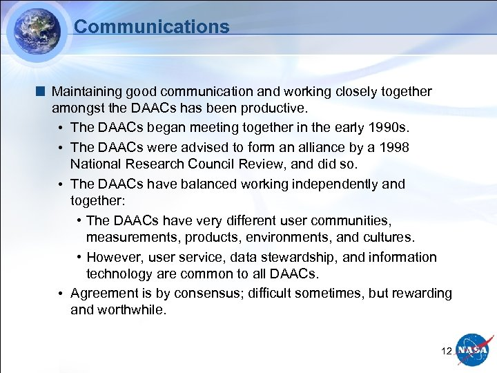 Communications Maintaining good communication and working closely together amongst the DAACs has been productive.