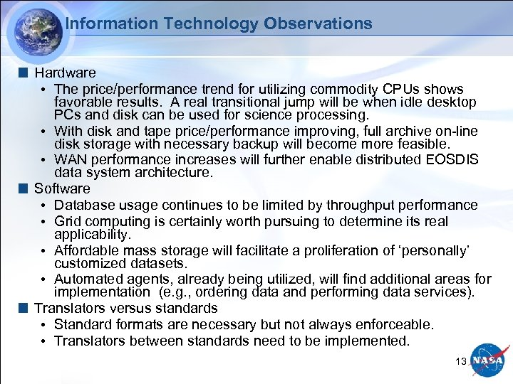 Information Technology Observations Hardware • The price/performance trend for utilizing commodity CPUs shows favorable