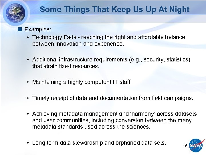 Some Things That Keep Us Up At Night Examples: • Technology Fads - reaching
