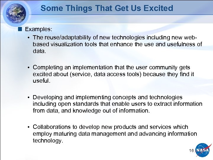 Some Things That Get Us Excited Examples: • The reuse/adaptability of new technologies including