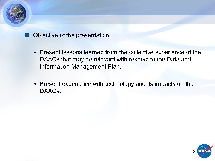 Objective of the presentation: • Present lessons learned from the collective experience of the