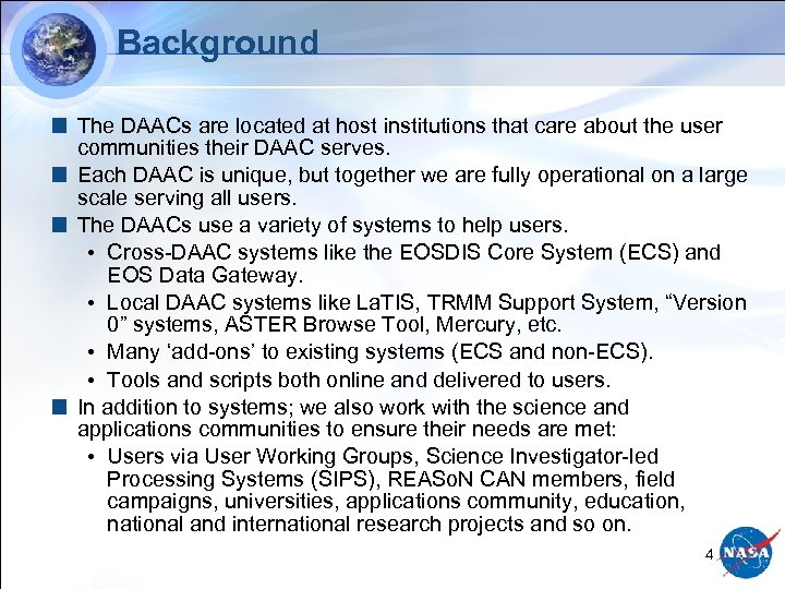 Background The DAACs are located at host institutions that care about the user communities