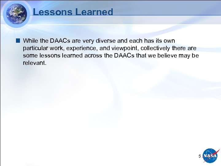 Lessons Learned While the DAACs are very diverse and each has its own particular