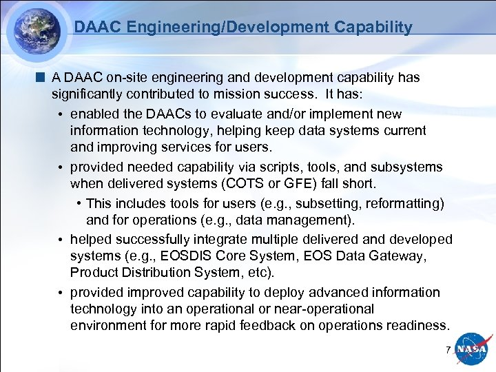 DAAC Engineering/Development Capability A DAAC on-site engineering and development capability has significantly contributed to