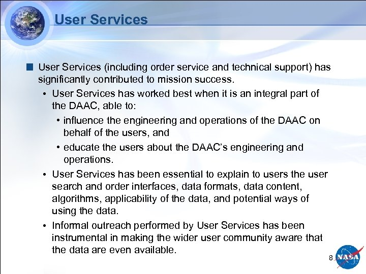 User Services (including order service and technical support) has significantly contributed to mission success.