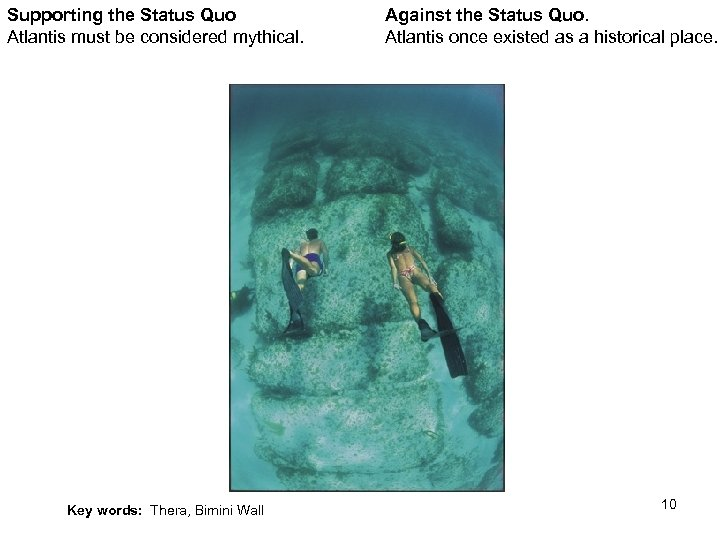 Supporting the Status Quo Atlantis must be considered mythical. Against the Status Quo. Atlantis