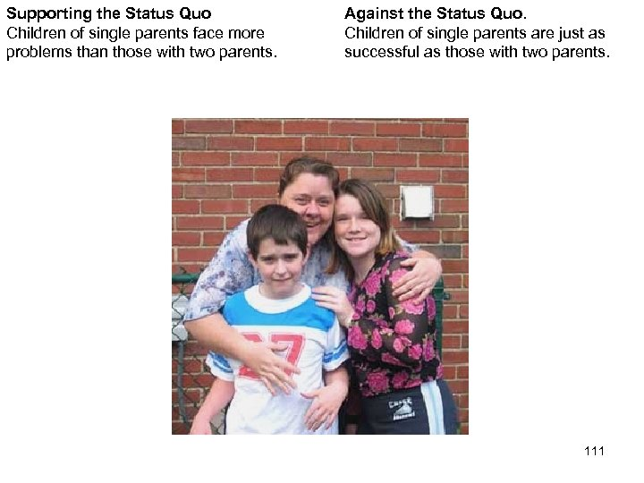 Supporting the Status Quo Children of single parents face more problems than those with