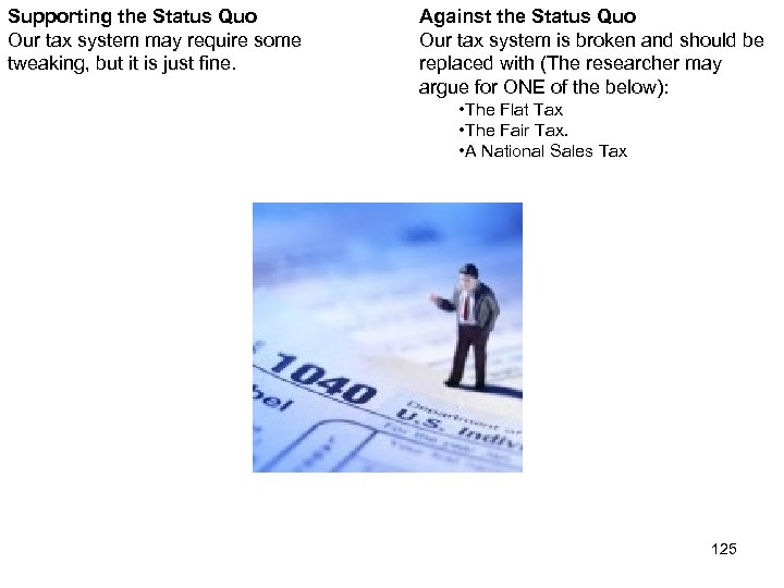 Supporting the Status Quo Our tax system may require some tweaking, but it is