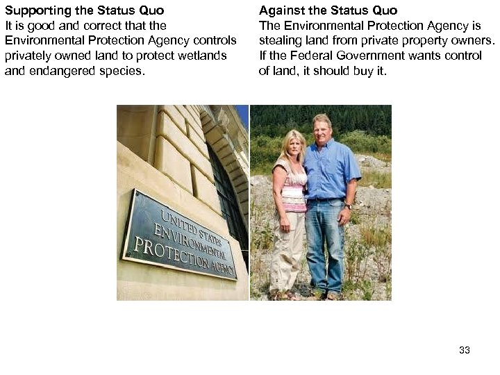Supporting the Status Quo It is good and correct that the Environmental Protection Agency