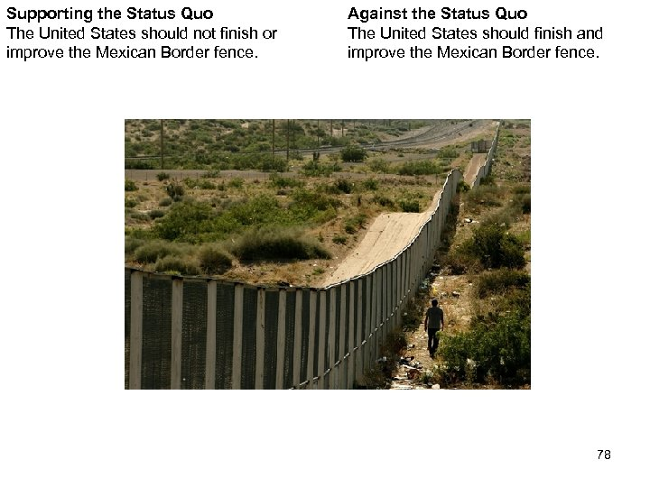 Supporting the Status Quo The United States should not finish or improve the Mexican