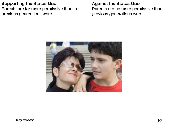 Supporting the Status Quo Parents are far more permissive than in previous generations were.