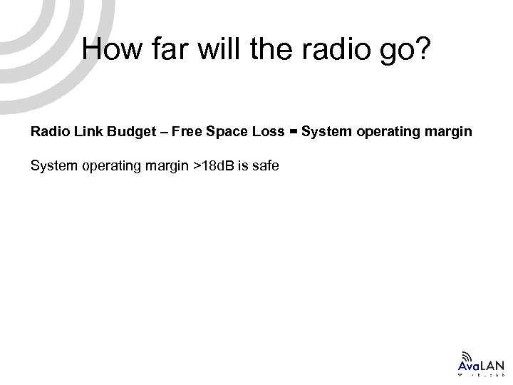 How far will the radio go? Radio Link Budget – Free Space Loss =