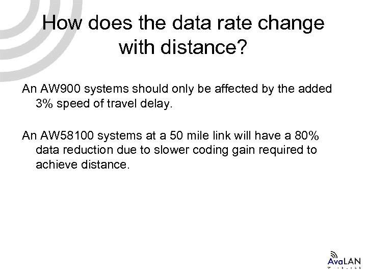 How does the data rate change with distance? An AW 900 systems should only