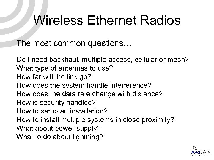 Wireless Ethernet Radios The most common questions… Do I need backhaul, multiple access, cellular