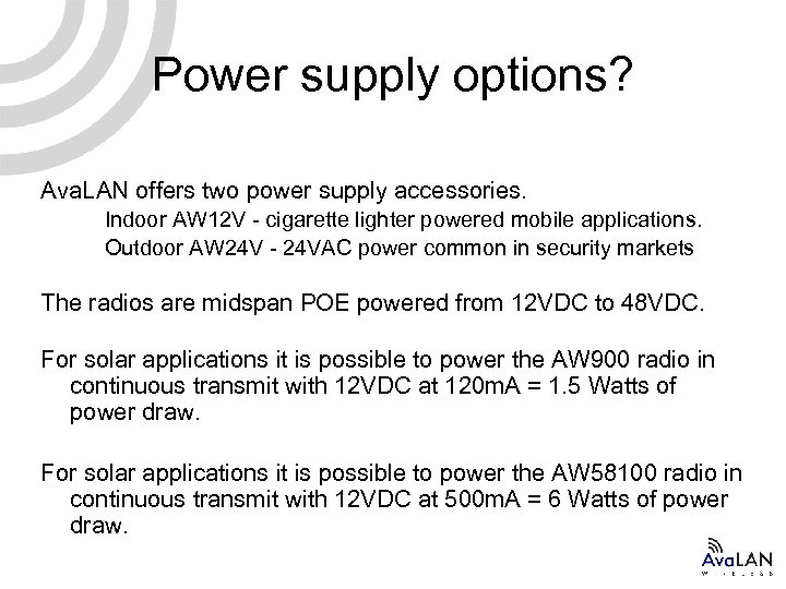 Power supply options? Ava. LAN offers two power supply accessories. Indoor AW 12 V