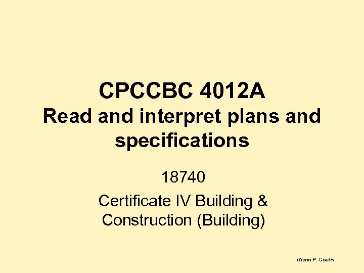 CPCCBC 4012 A Read and interpret plans and specifications 18740 Certificate IV Building &
