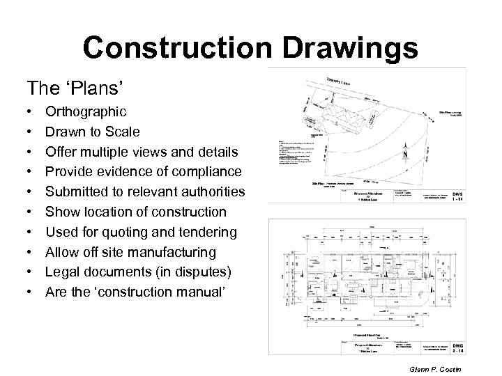 Construction Drawings The 'Plans' • • • Orthographic Drawn to Scale Offer multiple views