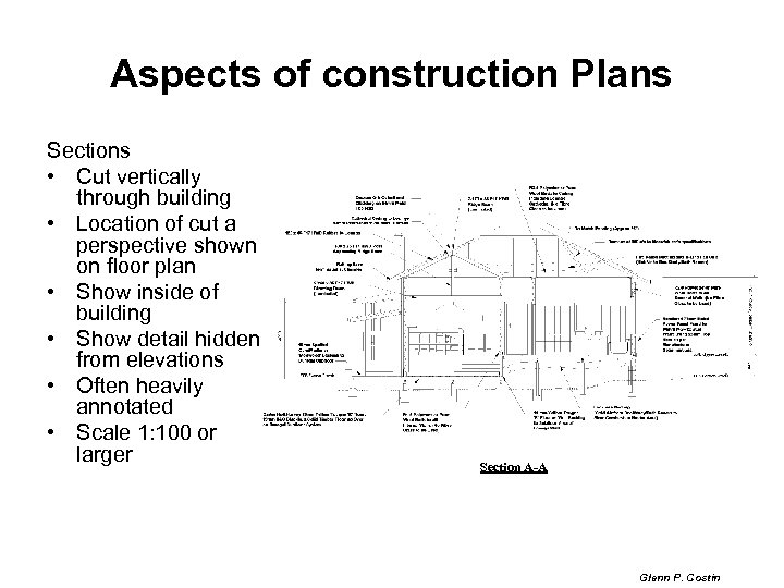 Aspects of construction Plans Sections • Cut vertically through building • Location of cut