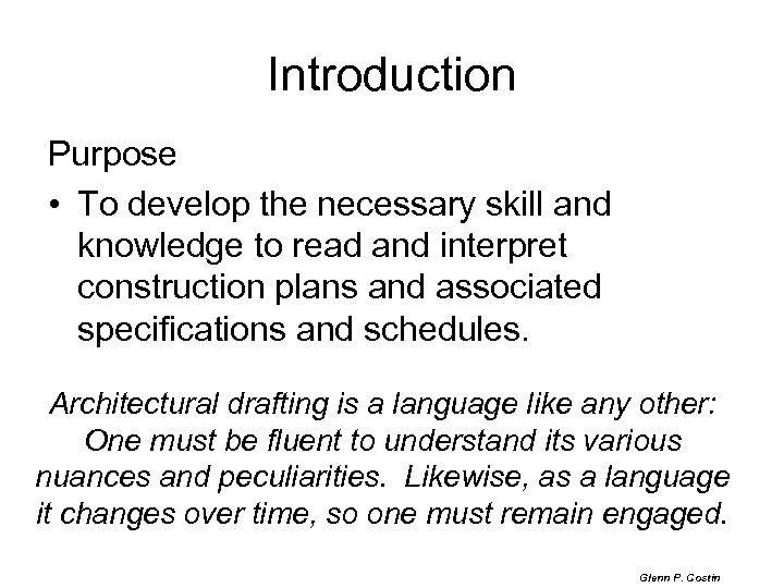 Introduction Purpose • To develop the necessary skill and knowledge to read and interpret