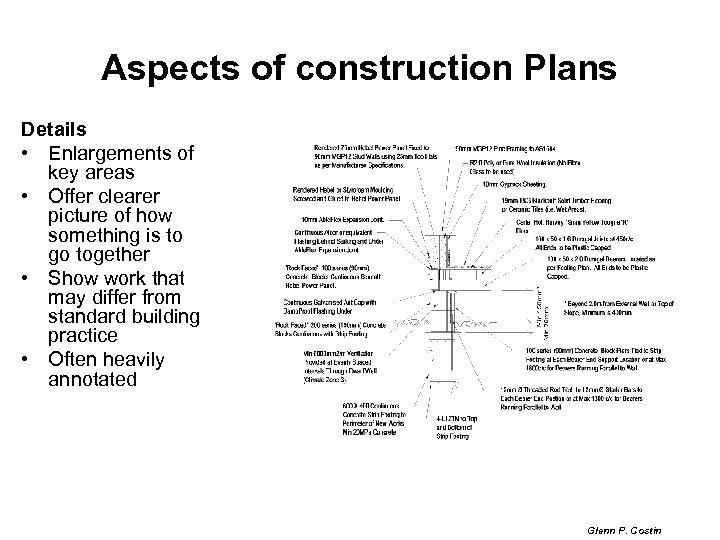 Aspects of construction Plans Details • Enlargements of key areas • Offer clearer picture