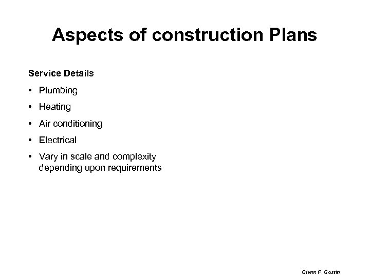 Aspects of construction Plans Service Details • Plumbing • Heating • Air conditioning •