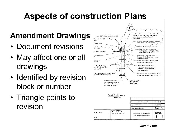 Aspects of construction Plans Amendment Drawings • Document revisions • May affect one or