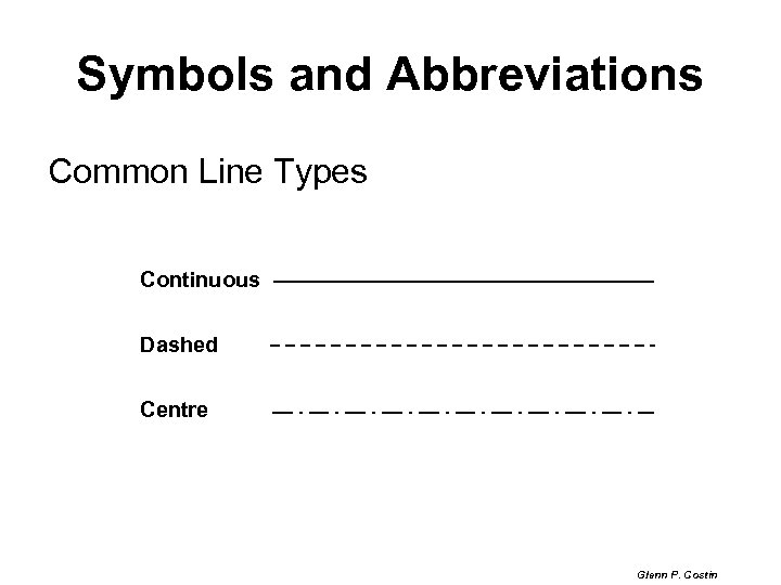 Symbols and Abbreviations Common Line Types Continuous Dashed Centre Glenn P. Costin