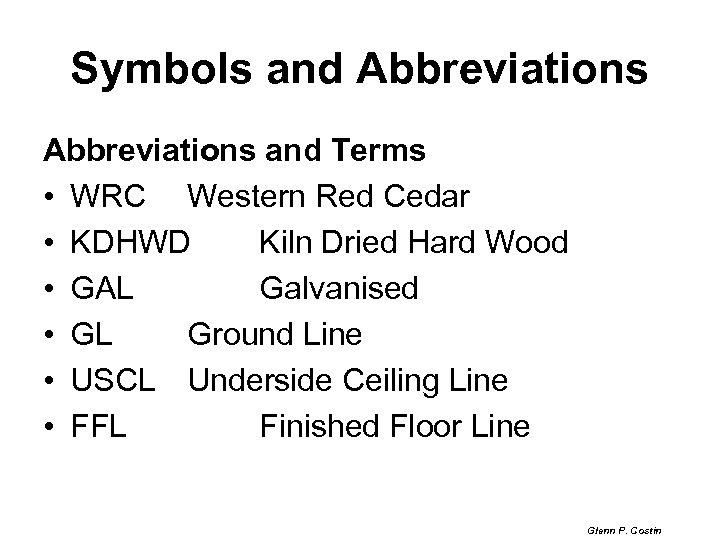Symbols and Abbreviations and Terms • WRC Western Red Cedar • KDHWD Kiln Dried
