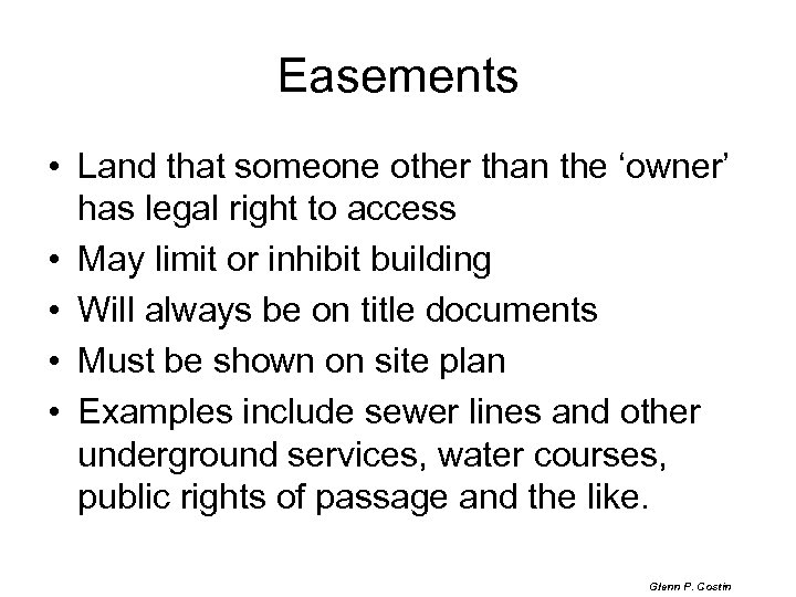 Easements • Land that someone other than the 'owner' has legal right to access