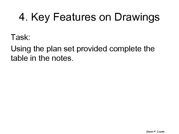 4. Key Features on Drawings Task: Using the plan set provided complete the table