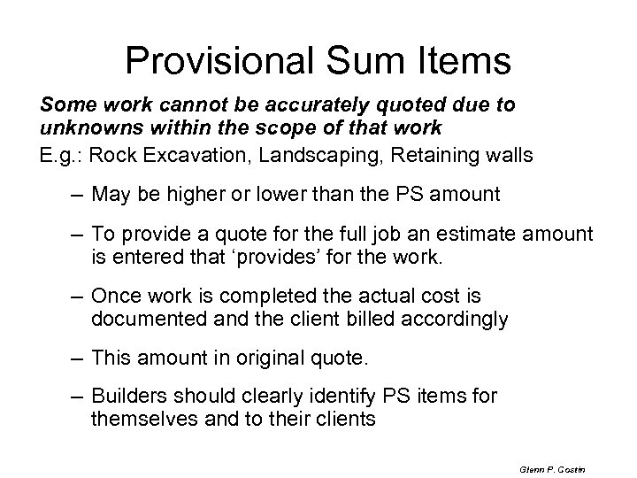 Provisional Sum Items Some work cannot be accurately quoted due to unknowns within the