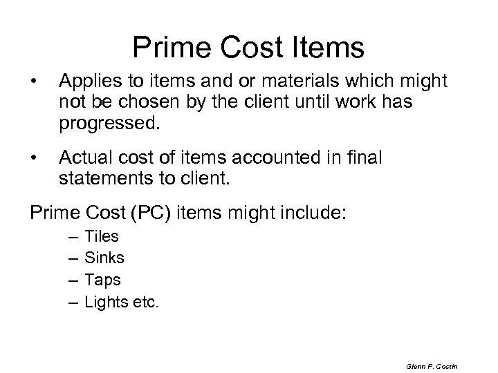 Prime Cost Items • Applies to items and or materials which might not be