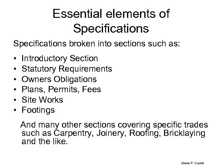 Essential elements of Specifications broken into sections such as: • • • Introductory Section