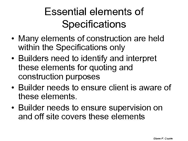 Essential elements of Specifications • Many elements of construction are held within the Specifications