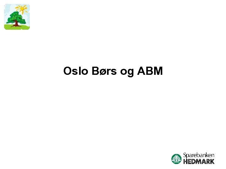 Oslo Børs og ABM