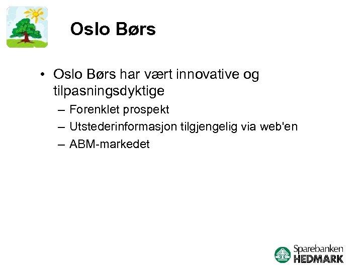 Oslo Børs • Oslo Børs har vært innovative og tilpasningsdyktige – Forenklet prospekt –