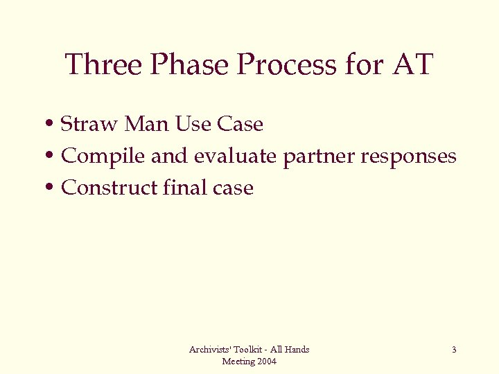 Three Phase Process for AT • Straw Man Use Case • Compile and evaluate