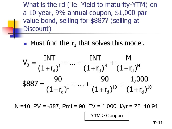 What is the rd ( ie. Yield to maturity-YTM) on a 10 -year, 9%