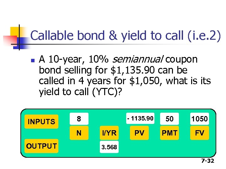 Callable bond & yield to call (i. e. 2) n A 10 -year, 10%