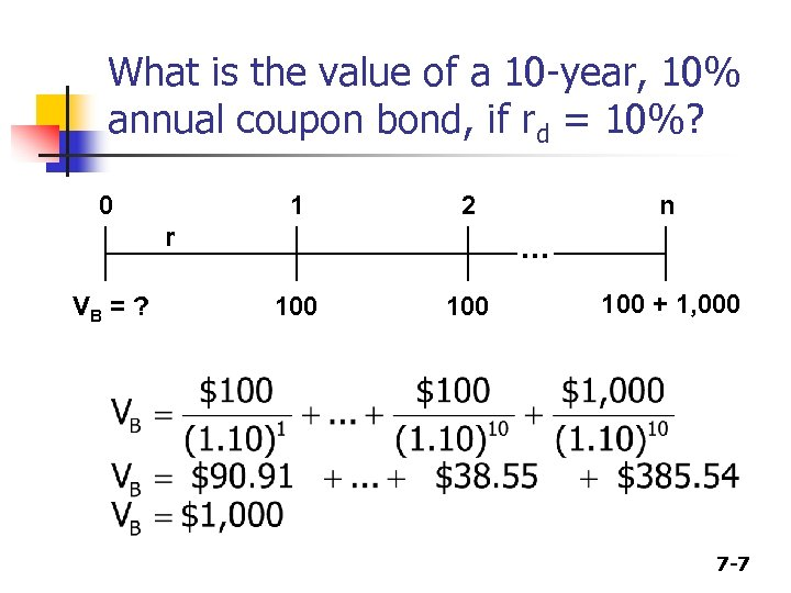 What is the value of a 10 -year, 10% annual coupon bond, if rd