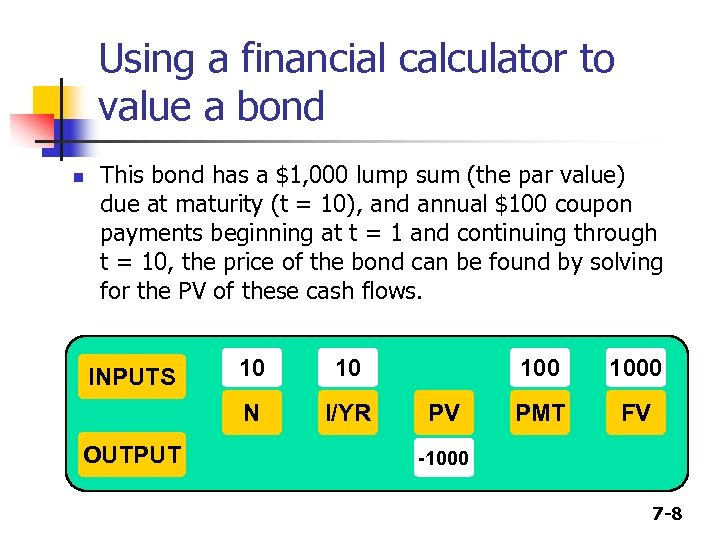 chapter 8 valuing bonds Valuing bonds note: unless otherwise stated, assume all bonds have $1,000 face (par) value 1 a the coupon payments are fixed at $60 per year.