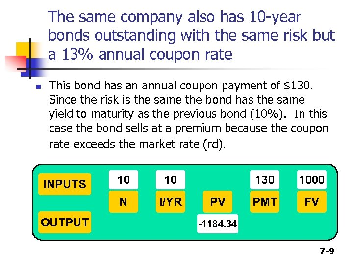 The same company also has 10 -year bonds outstanding with the same risk but