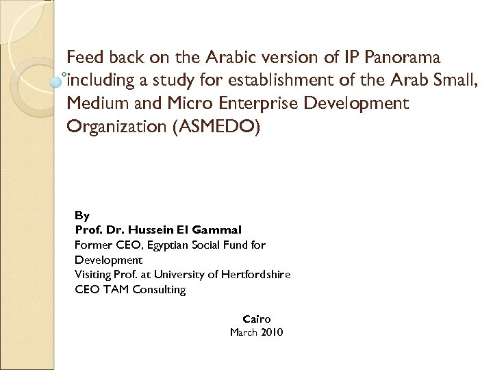 Feed back on the Arabic version of IP Panorama including a study for establishment