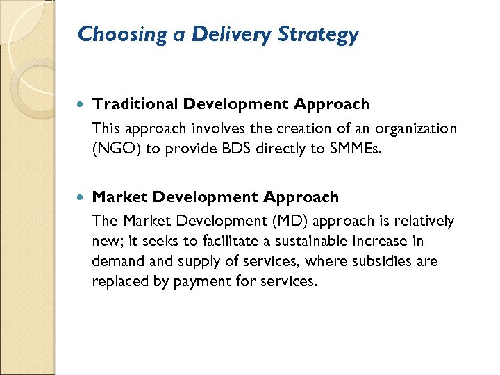 Choosing a Delivery Strategy Traditional Development Approach This approach involves the creation of an