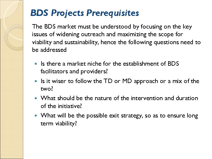 BDS Projects Prerequisites The BDS market must be understood by focusing on the key