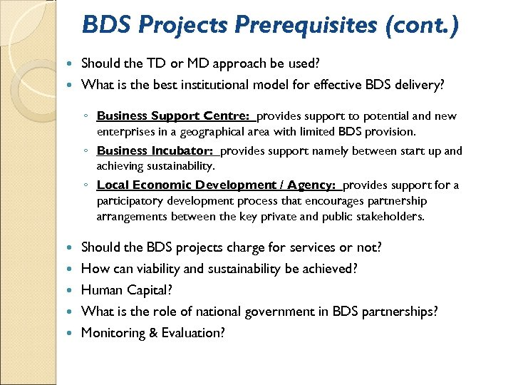 BDS Projects Prerequisites (cont. ) Should the TD or MD approach be used? What