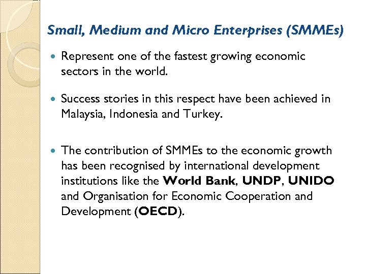 Small, Medium and Micro Enterprises (SMMEs) Represent one of the fastest growing economic sectors