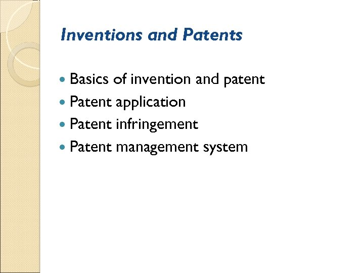 Inventions and Patents Basics of invention and patent Patent application Patent infringement Patent management